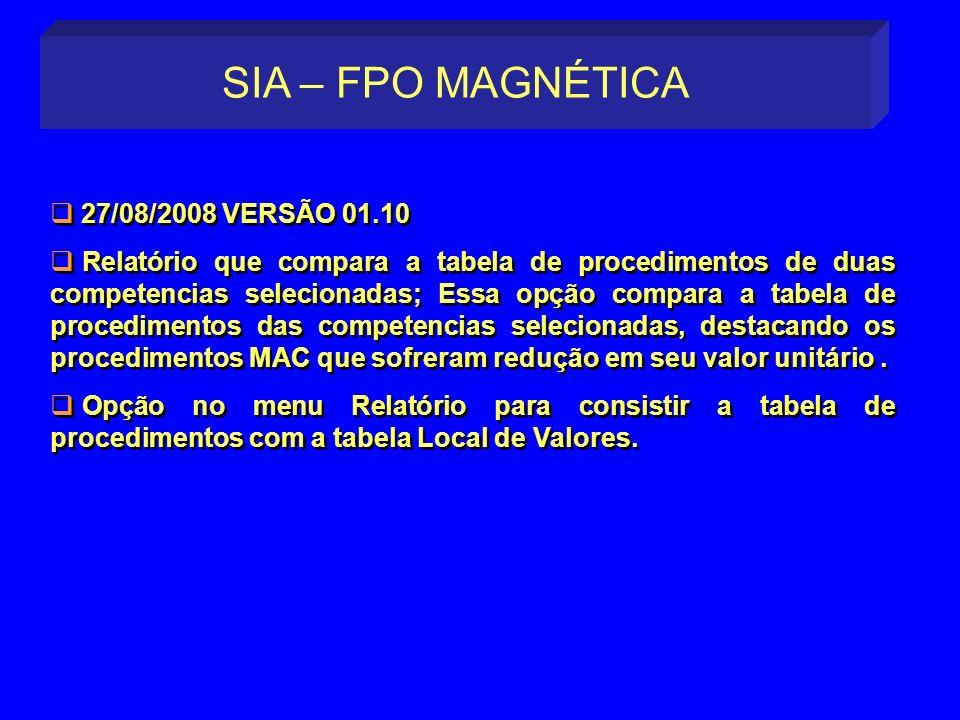 27/08/2008 VERSÃO 01.10 Relatório que compara a tabela de procedimentos de duas competencias selecionadas; Essa opção compara a tabela de procedimento