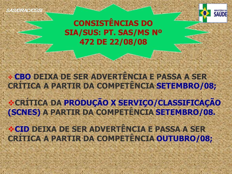 SAS/DRAC/CGSI CBO DEIXA DE SER ADVERTÊNCIA E PASSA A SER CRÍTICA A PARTIR DA COMPETÊNCIA SETEMBRO/08; CRÍTICA DA PRODUÇÃO X SERVIÇO/CLASSIFICAÇÃO (SCN