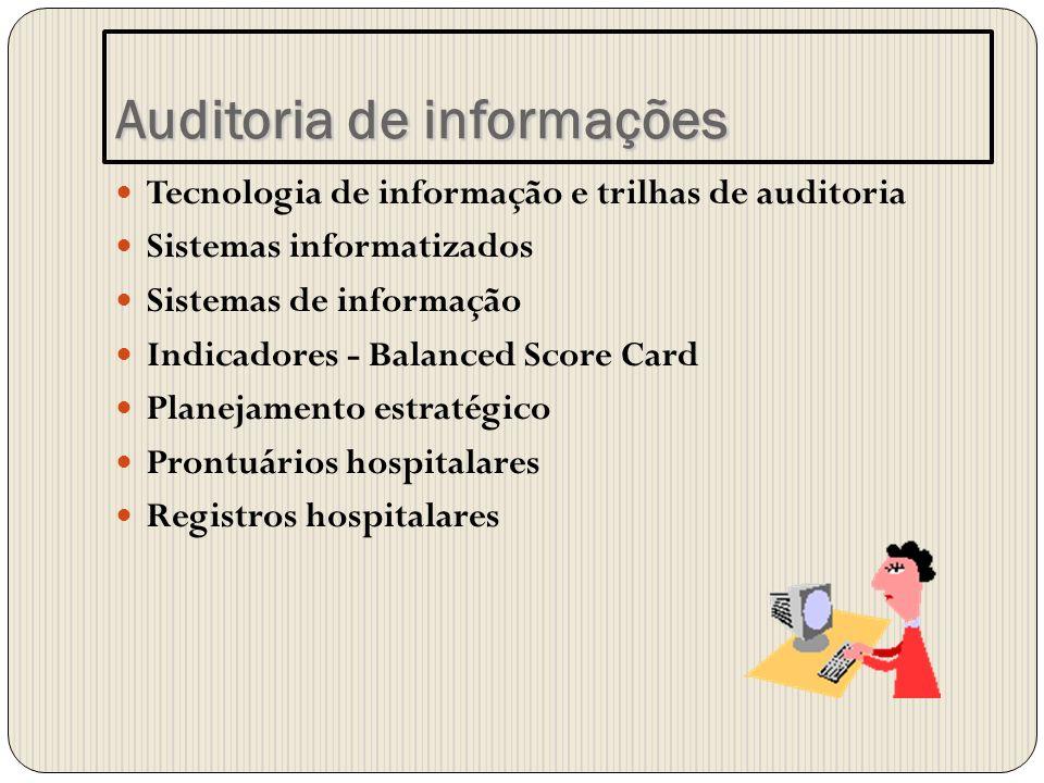 Tecnologia de informação e trilhas de auditoria Sistemas informatizados Sistemas de informação Indicadores - Balanced Score Card Planejamento estratég
