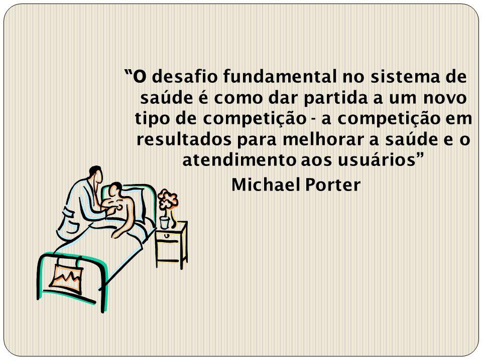 O desafio fundamental no sistema de saúde é como dar partida a um novo tipo de competição - a competição em resultados para melhorar a saúde e o atend