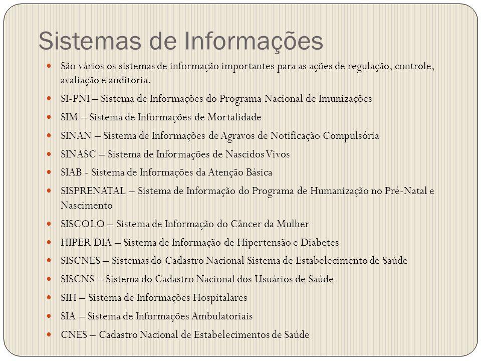 Sistemas de Informações São vários os sistemas de informação importantes para as ações de regulação, controle, avaliação e auditoria. SI-PNI – Sistema