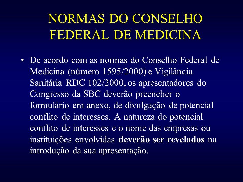 NORMAS DO CONSELHO FEDERAL DE MEDICINA De acordo com as normas do Conselho Federal de Medicina (número 1595/2000) e Vigilância Sanitária RDC 102/2000,