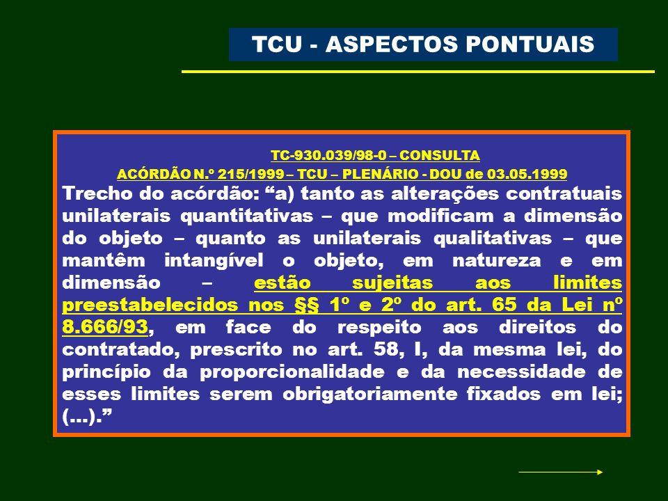 TC-930.039/98-0 – CONSULTA ACÓRDÃO N.º 215/1999 – TCU – PLENÁRIO - DOU de 03.05.1999 (...) b) é permitido à Administração ultrapassar os aludidos limites, na hipótese de alterações contratuais consensuais, qualitativas e excepcionalíssimas, no sentido de que só seriam aceitáveis quando, no caso específico, a outra alternativa – a rescisão do contrato por interesse público, seguida de nova licitação e contratação – significar sacrifício insuportável ao interesse coletivo primário a ser atendido, pela obra ou serviço; ou seja, a revisão contratual qualitativa e consensual, que ultrapasse os limites preestabelecidos no art.