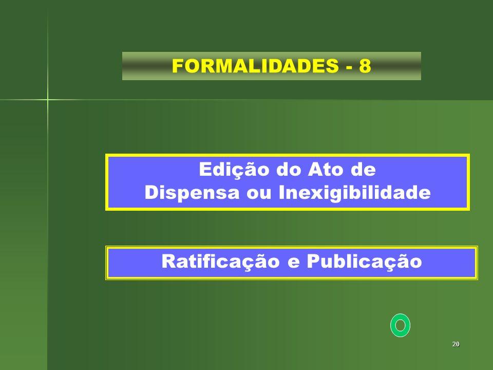 20 FORMALIDADES - 8 Edição do Ato de Dispensa ou Inexigibilidade Ratificação e Publicação
