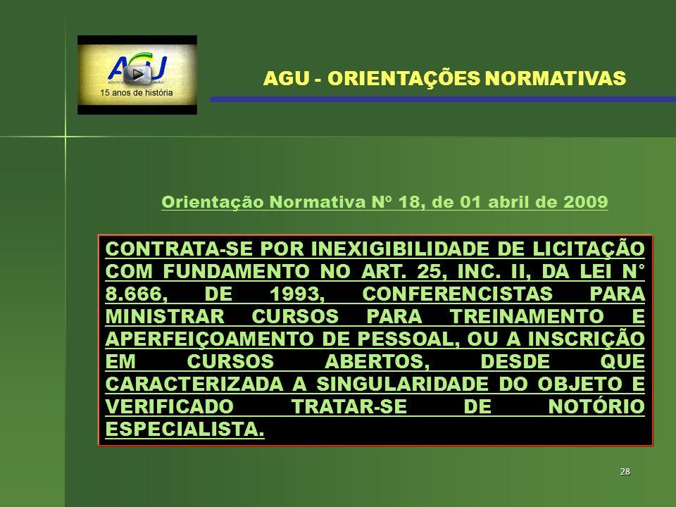 28 CONTRATA-SE POR INEXIGIBILIDADE DE LICITAÇÃO COM FUNDAMENTO NO ART. 25, INC. II, DA LEI N° 8.666, DE 1993, CONFERENCISTAS PARA MINISTRAR CURSOS PAR