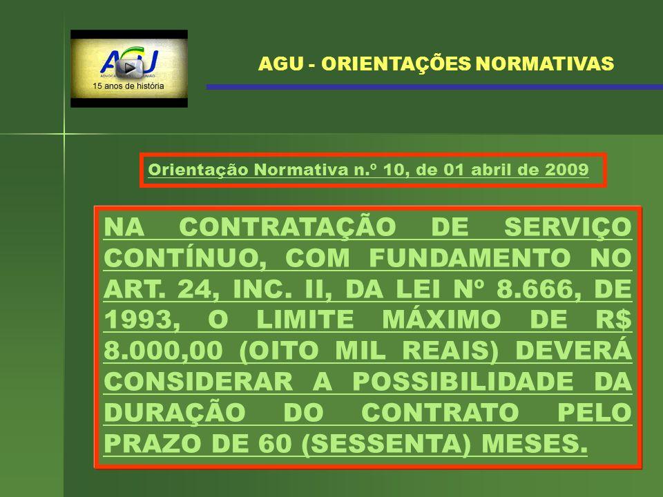 36 NA CONTRATAÇÃO DE SERVIÇO CONTÍNUO, COM FUNDAMENTO NO ART. 24, INC. II, DA LEI Nº 8.666, DE 1993, O LIMITE MÁXIMO DE R$ 8.000,00 (OITO MIL REAIS) D
