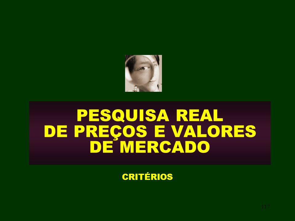 117 PESQUISA REAL DE PREÇOS E VALORES DE MERCADO CRITÉRIOS
