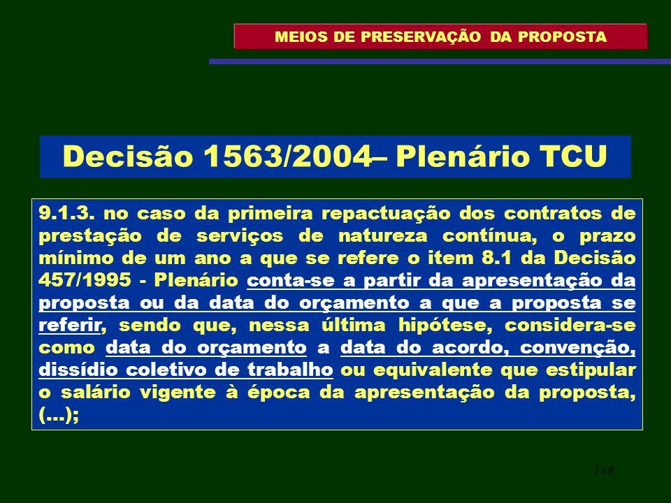 138 MEIOS DE PRESERVAÇÃO DA PROPOSTA 9.1.3. no caso da primeira repactuação dos contratos de prestação de serviços de natureza contínua, o prazo mínim