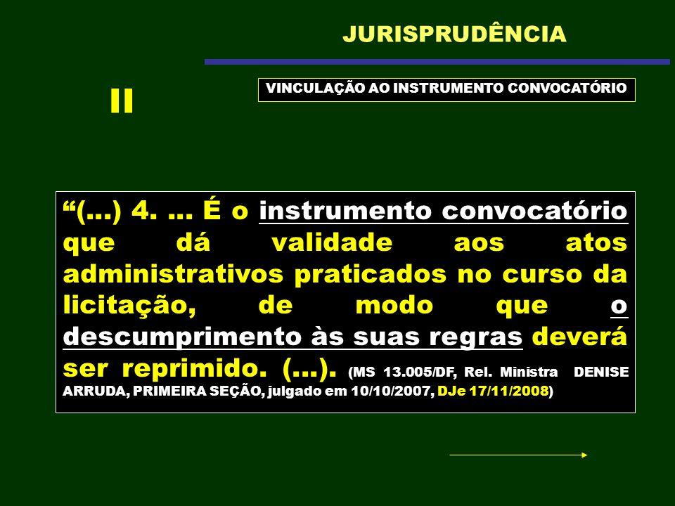 (...) 4.... É o instrumento convocatório que dá validade aos atos administrativos praticados no curso da licitação, de modo que o descumprimento às su