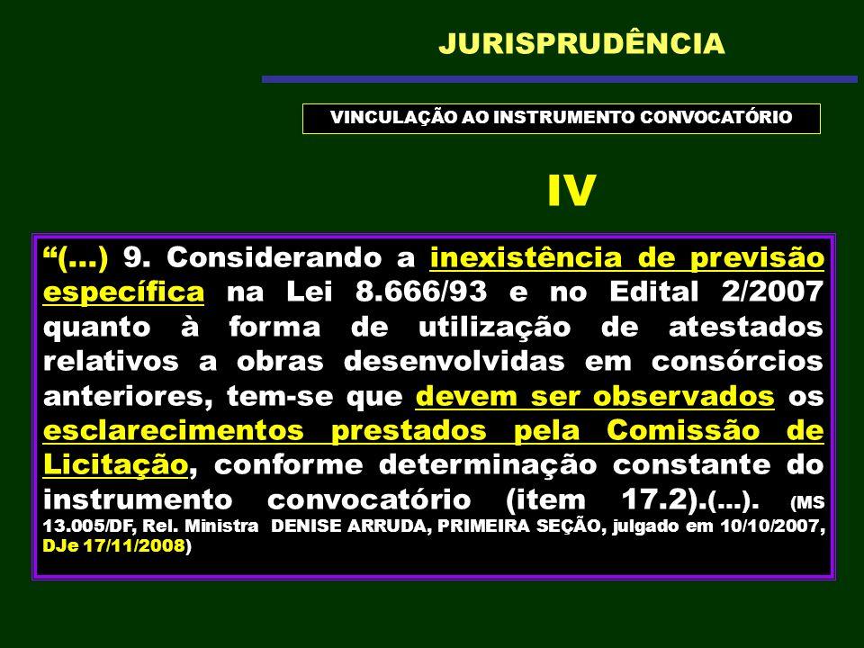(...) 9. Considerando a inexistência de previsão específica na Lei 8.666/93 e no Edital 2/2007 quanto à forma de utilização de atestados relativos a o