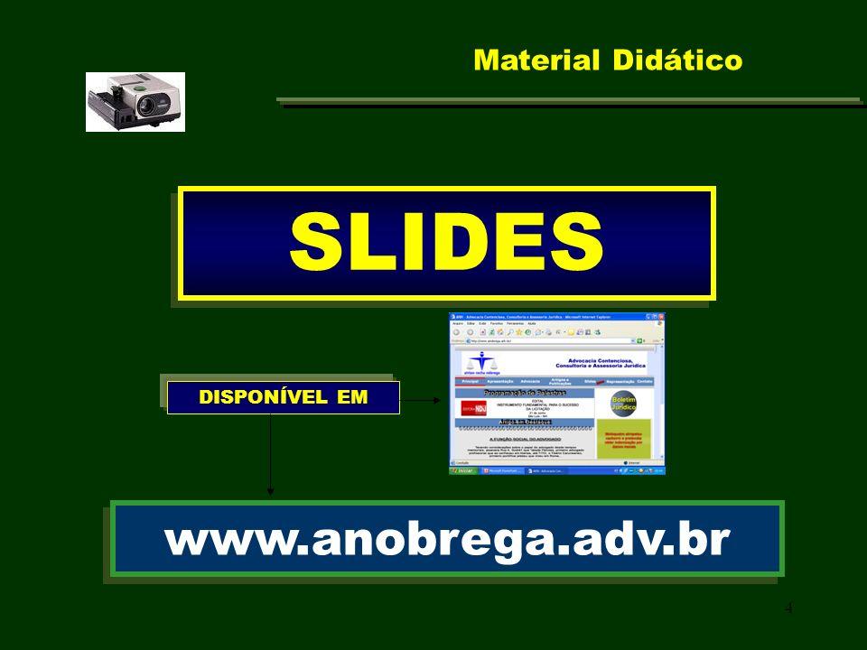 4 Material Didático SLIDES www.anobrega.adv.br DISPONÍVEL EM