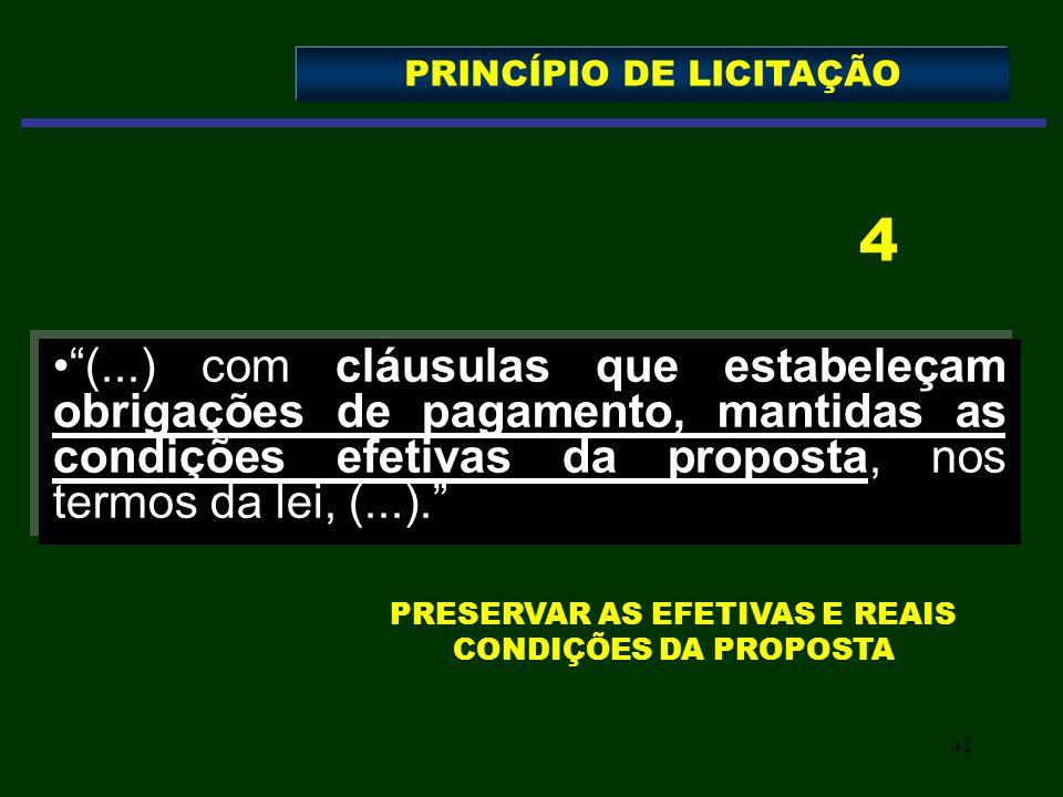 42 (...) com cláusulas que estabeleçam obrigações de pagamento, mantidas as condições efetivas da proposta, nos termos da lei, (...). PRINCÍPIO DE LIC