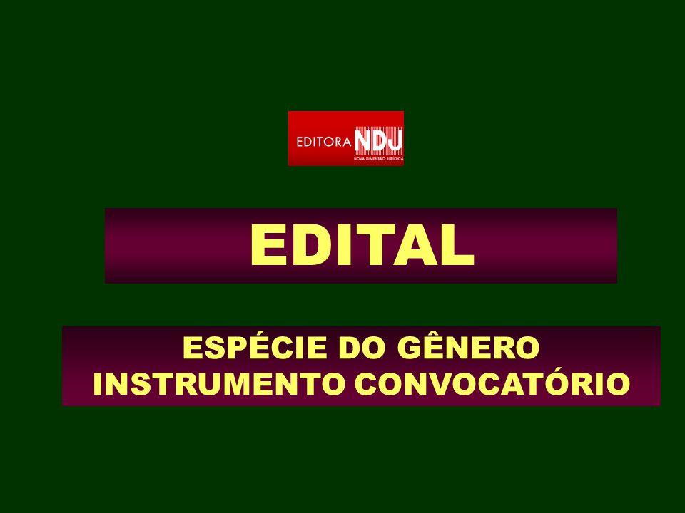 EDITAL ESPÉCIE DO GÊNERO INSTRUMENTO CONVOCATÓRIO