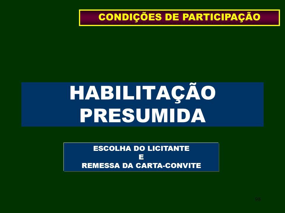 98 HABILITAÇÃO PRESUMIDA ESCOLHA DO LICITANTE E REMESSA DA CARTA-CONVITE CONDIÇÕES DE PARTICIPAÇÃO