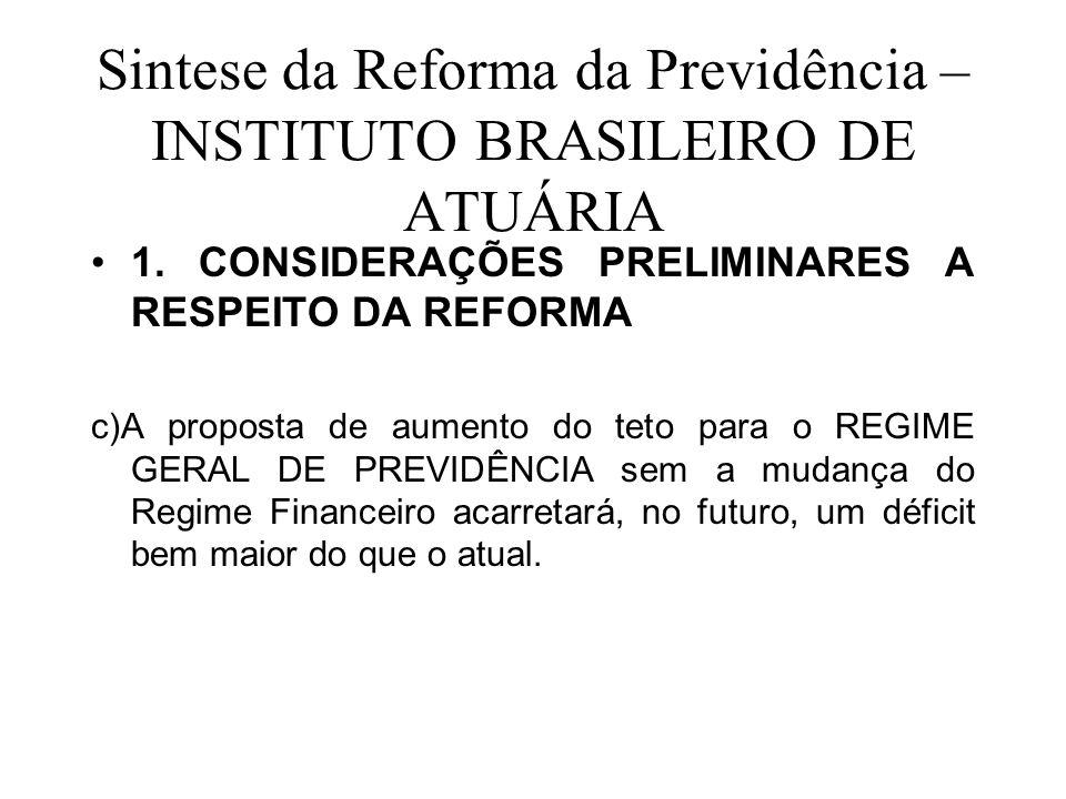 Sintese da Reforma da Previdência – INSTITUTO BRASILEIRO DE ATUÁRIA 1. CONSIDERAÇÕES PRELIMINARES A RESPEITO DA REFORMA c)A proposta de aumento do tet