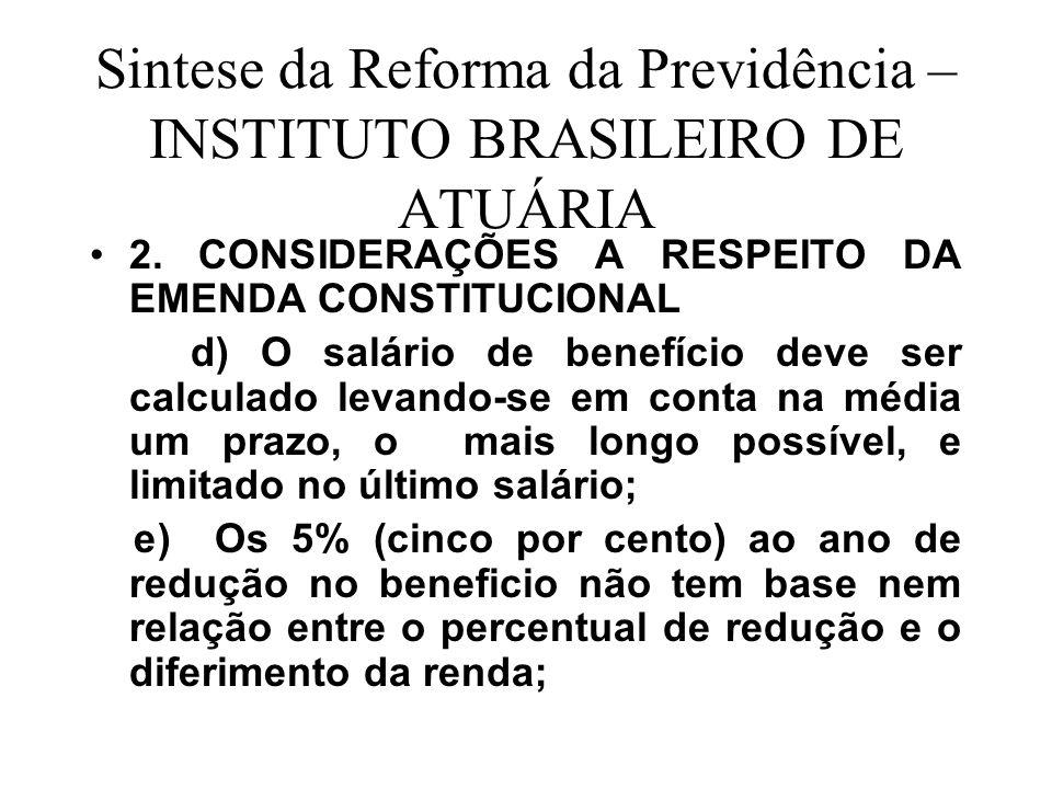 Sintese da Reforma da Previdência – INSTITUTO BRASILEIRO DE ATUÁRIA 2. CONSIDERAÇÕES A RESPEITO DA EMENDA CONSTITUCIONAL d) O salário de benefício dev
