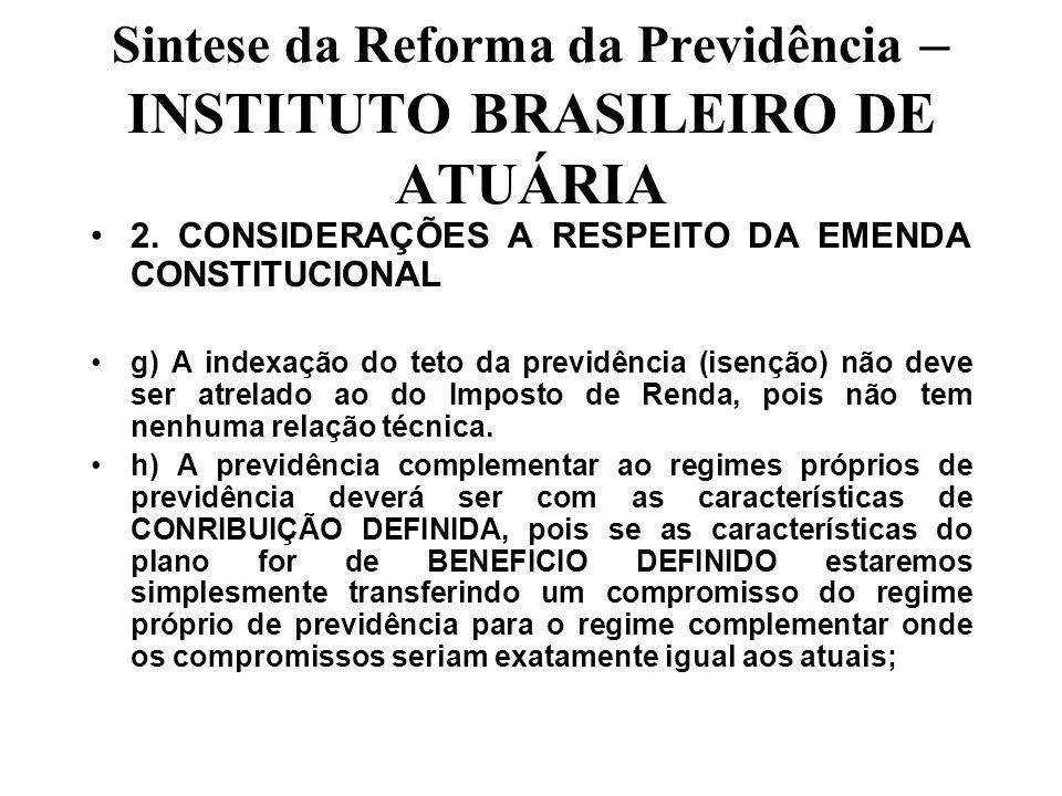 Sintese da Reforma da Previdência – INSTITUTO BRASILEIRO DE ATUÁRIA 2.
