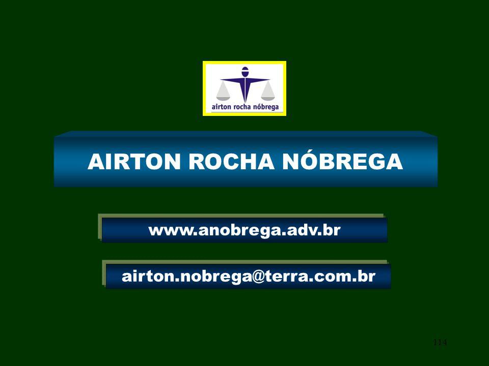 114 AIRTON ROCHA NÓBREGA airton.nobrega@terra.com.br www.anobrega.adv.br