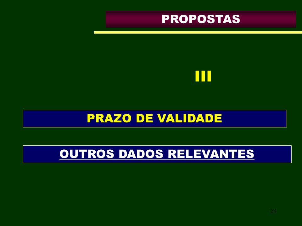 26 PROPOSTAS PRAZO DE VALIDADE OUTROS DADOS RELEVANTES III