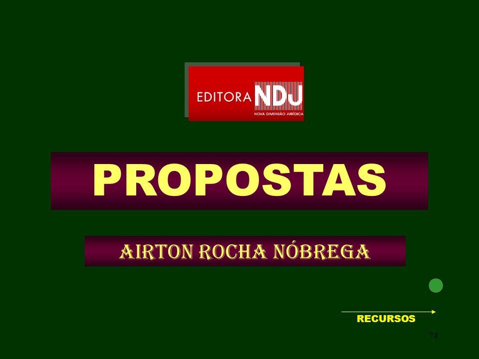 74 PROPOSTAS Airton Rocha Nóbrega RECURSOS