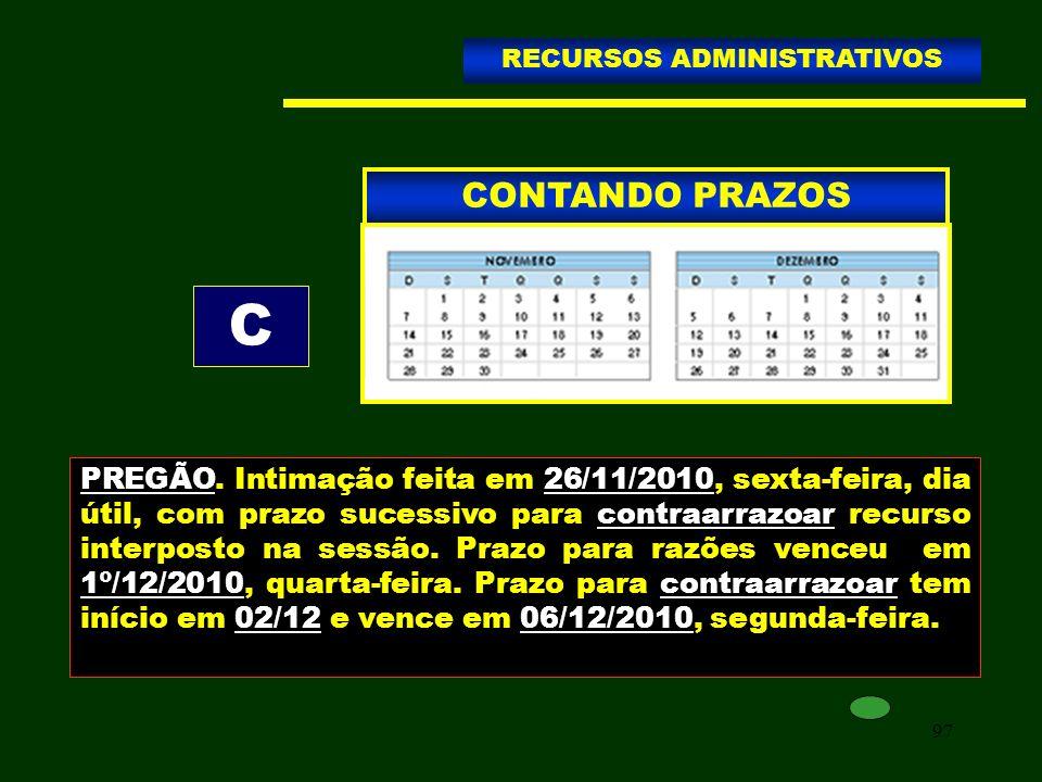 97 CONTANDO PRAZOS RECURSOS ADMINISTRATIVOS C PREGÃO. Intimação feita em 26/11/2010, sexta-feira, dia útil, com prazo sucessivo para contraarrazoar re