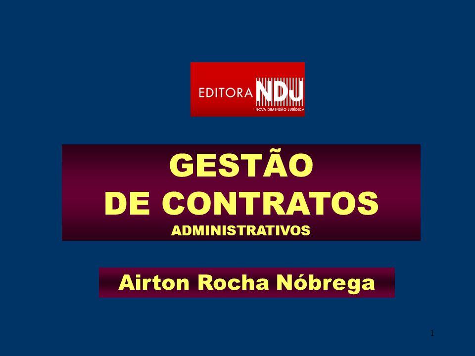 1 GESTÃO DE CONTRATOS ADMINISTRATIVOS Airton Rocha Nóbrega