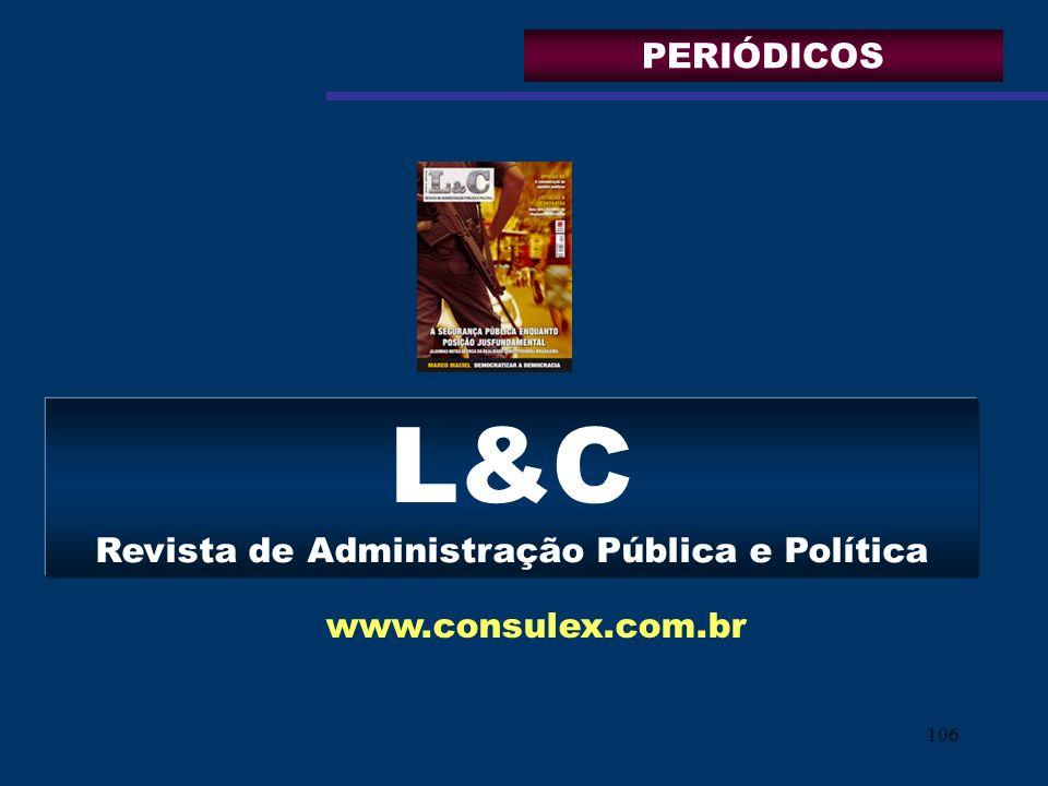 106 L&C Revista de Administração Pública e Política www.consulex.com.br PERIÓDICOS