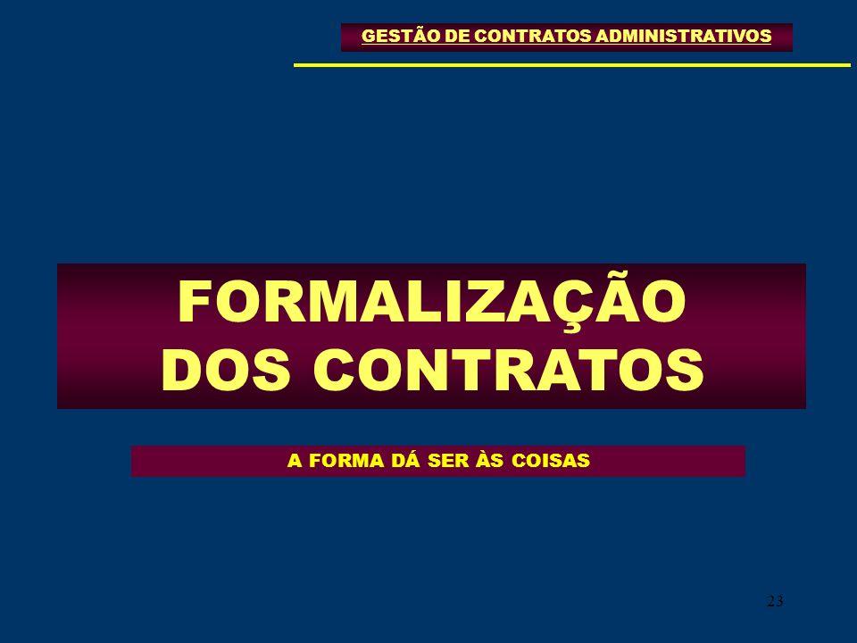 23 FORMALIZAÇÃO DOS CONTRATOS GESTÃO DE CONTRATOS ADMINISTRATIVOS A FORMA DÁ SER ÀS COISAS