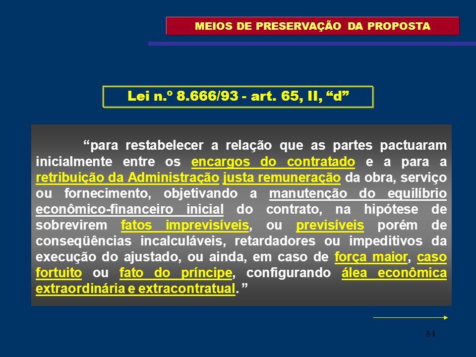 84 MEIOS DE PRESERVAÇÃO DA PROPOSTA para restabelecer a relação que as partes pactuaram inicialmente entre os encargos do contratado e a para a retrib