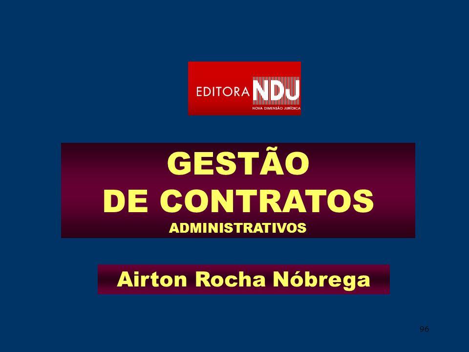 96 GESTÃO DE CONTRATOS ADMINISTRATIVOS Airton Rocha Nóbrega