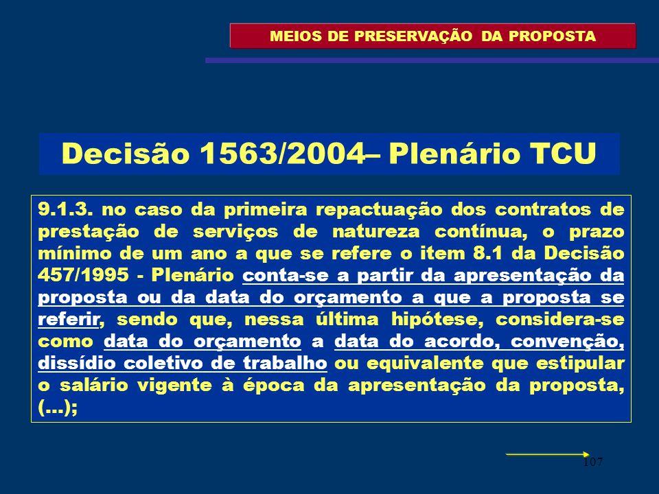 107 MEIOS DE PRESERVAÇÃO DA PROPOSTA 9.1.3. no caso da primeira repactuação dos contratos de prestação de serviços de natureza contínua, o prazo mínim
