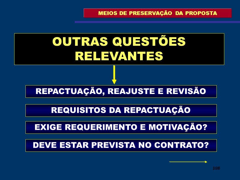 108 MEIOS DE PRESERVAÇÃO DA PROPOSTA OUTRAS QUESTÕES RELEVANTES REPACTUAÇÃO, REAJUSTE E REVISÃO REQUISITOS DA REPACTUAÇÃO EXIGE REQUERIMENTO E MOTIVAÇ