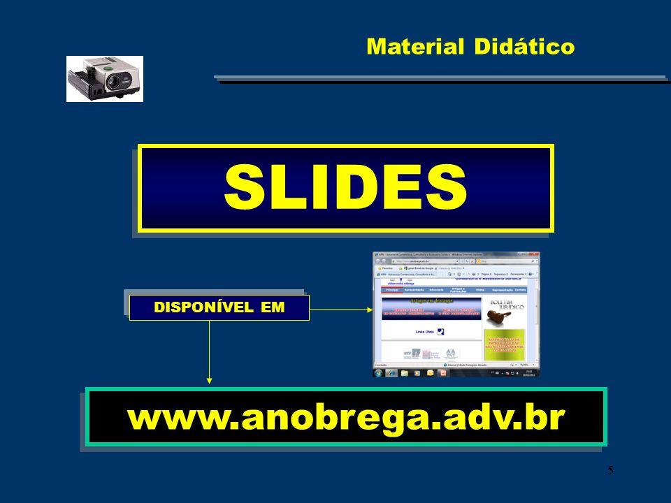 55 Material Didático SLIDES www.anobrega.adv.br DISPONÍVEL EM