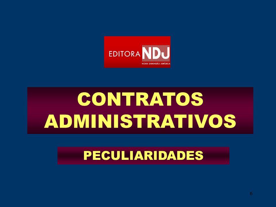 77 CONTRATOS NA LEI 8.666 Disposições Preliminares (54) Formalização (60) Alteração (65) Execução (66) Inexecução e rescisão (77) CONTRATOS ADMINISTRATIVOS