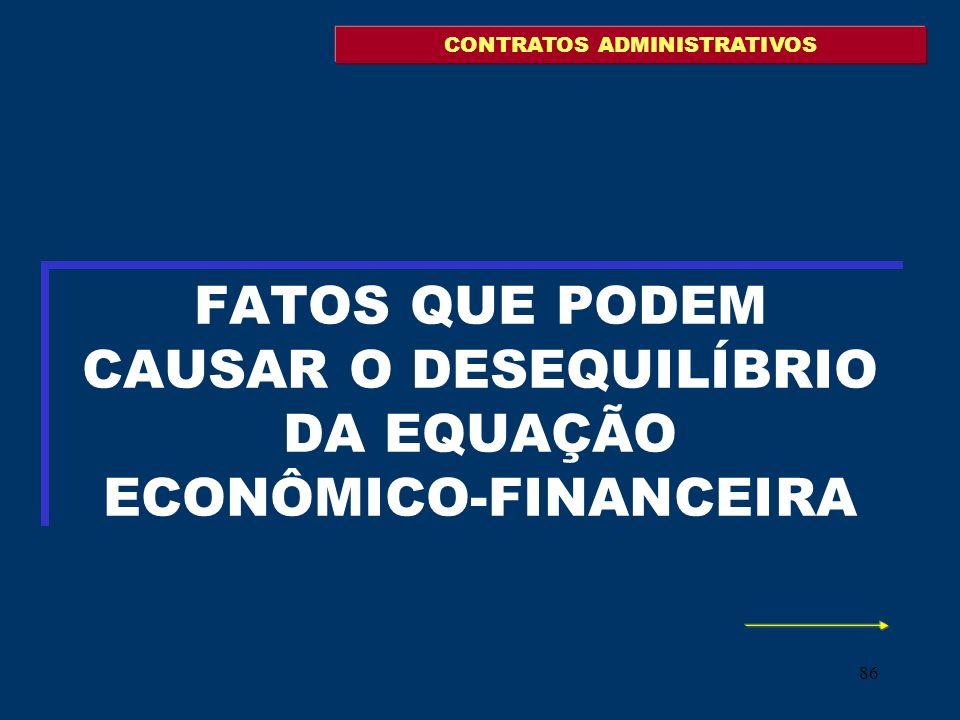 86 FATOS QUE PODEM CAUSAR O DESEQUILÍBRIO DA EQUAÇÃO ECONÔMICO-FINANCEIRA CONTRATOS ADMINISTRATIVOS