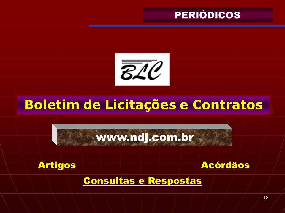 1212 Boletim de Licitações e Contratos www.ndj.com.br Artigos Consultas e Respostas Acórdãos PERIÓDICOS