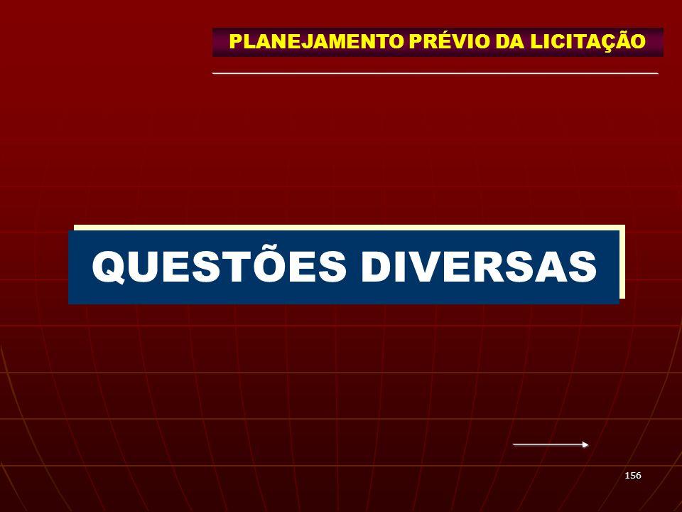 156 QUESTÕES DIVERSAS PLANEJAMENTO PRÉVIO DA LICITAÇÃO