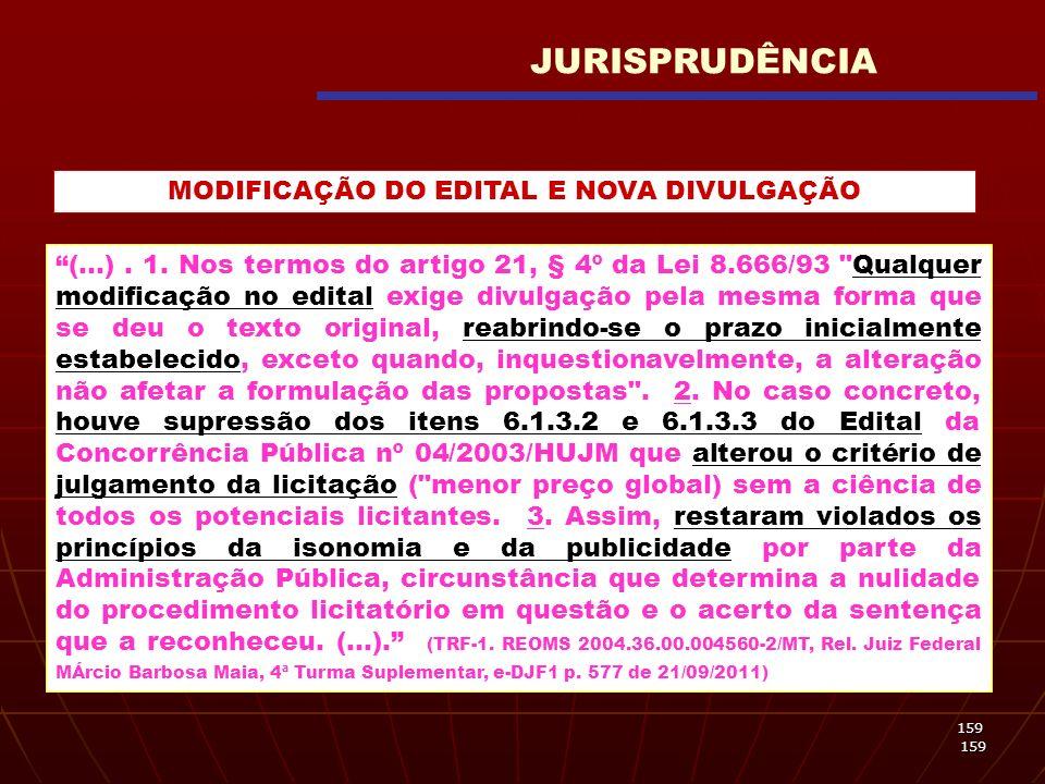 159 159 (...). 1. Nos termos do artigo 21, § 4º da Lei 8.666/93