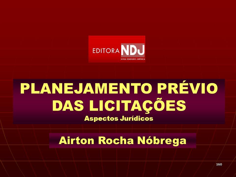 160160 PLANEJAMENTO PRÉVIO DAS LICITAÇÕES Aspectos Jurídicos Airton Rocha Nóbrega