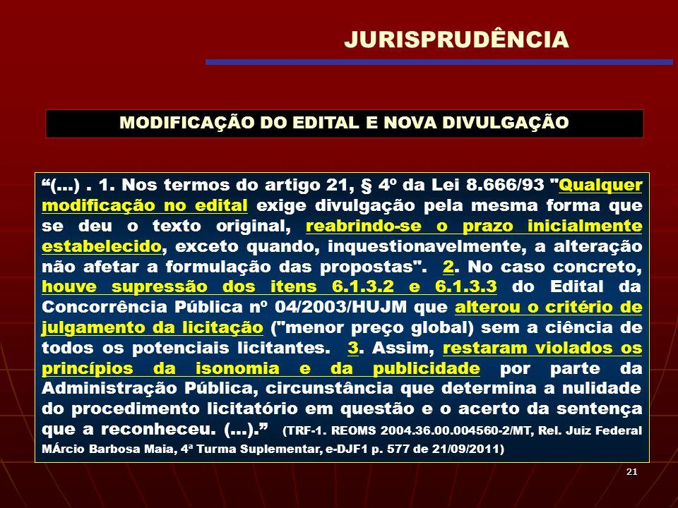 2121 (...). 1. Nos termos do artigo 21, § 4º da Lei 8.666/93