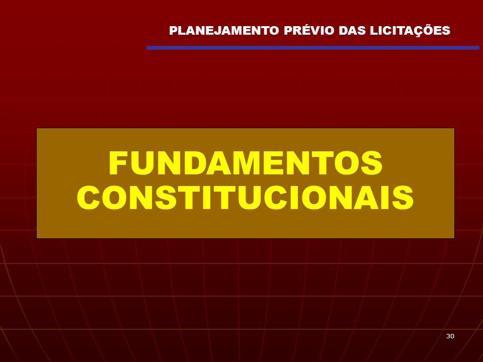 30 FUNDAMENTOS CONSTITUCIONAIS PLANEJAMENTO PRÉVIO DAS LICITAÇÕES