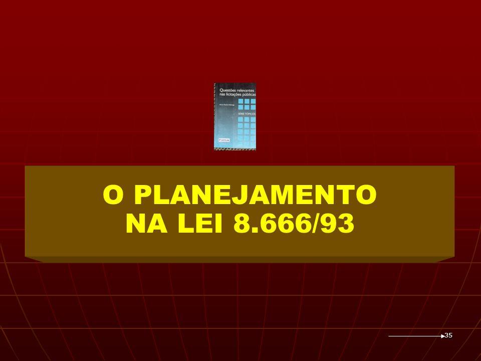 35 O PLANEJAMENTO NA LEI 8.666/93