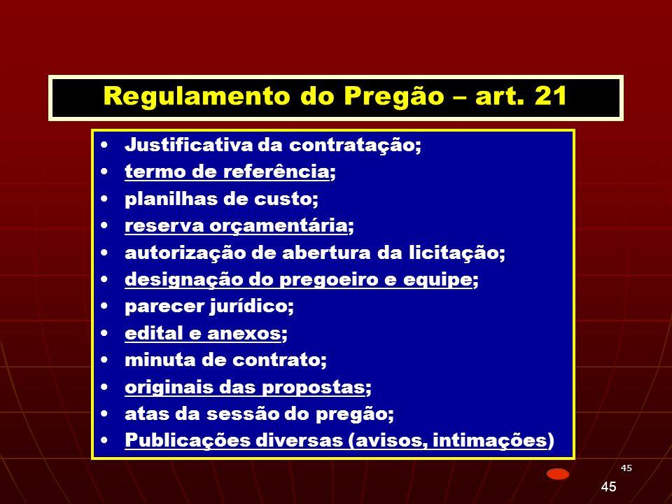 45 Justificativa da contratação; termo de referência; planilhas de custo; reserva orçamentária; autorização de abertura da licitação; designação do pr