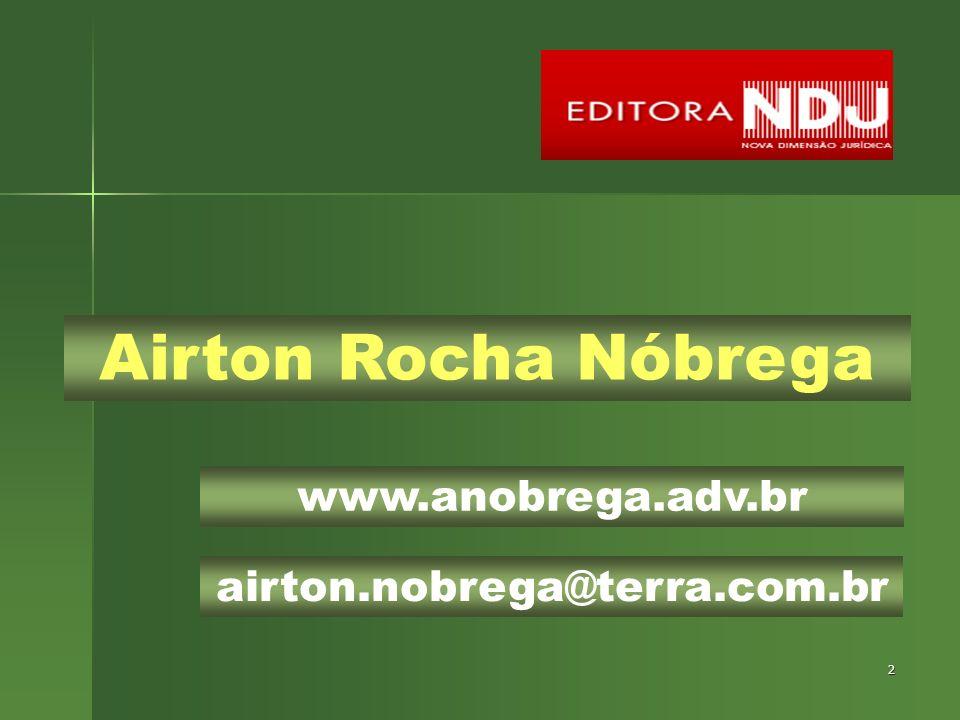 2 Airton Rocha Nóbrega airton.nobrega@terra.com.br www.anobrega.adv.br