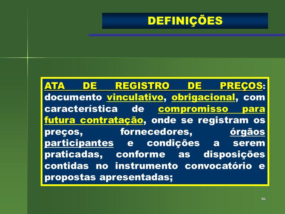 96 ATA DE REGISTRO DE PREÇOS ATA DE REGISTRO DE PREÇOS : documento vinculativo, obrigacional, com característica de compromisso para futura contrataçã