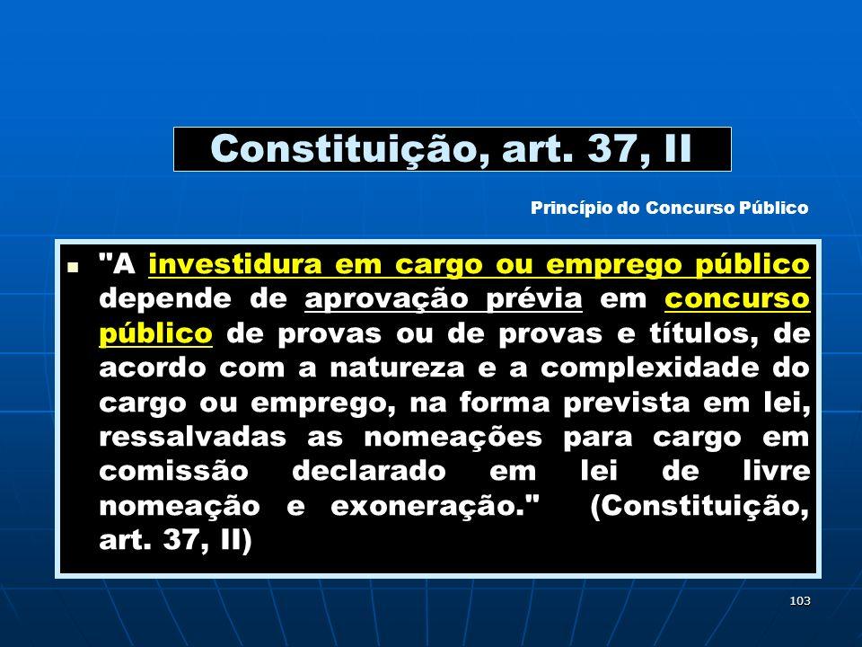 103 Constituição, art. 37, II