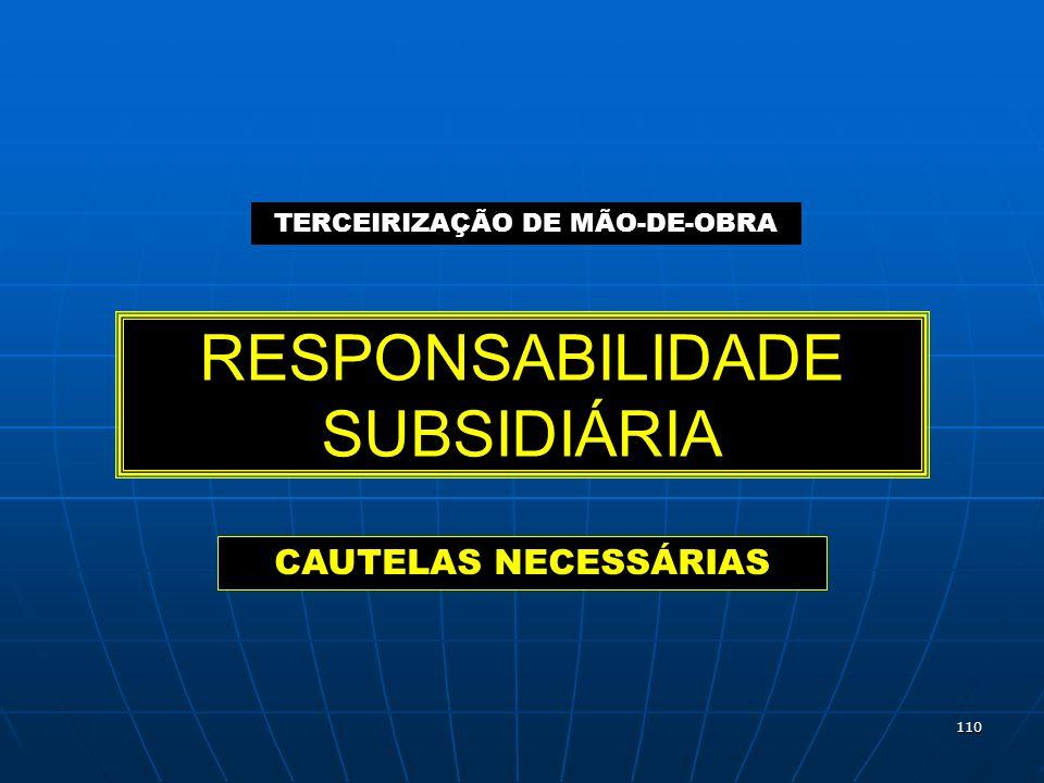 110 RESPONSABILIDADE SUBSIDIÁRIA CAUTELAS NECESSÁRIAS TERCEIRIZAÇÃO DE MÃO-DE-OBRA
