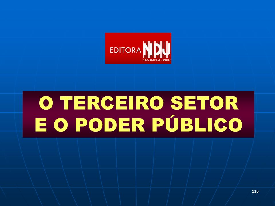118 O TERCEIRO SETOR E O PODER PÚBLICO