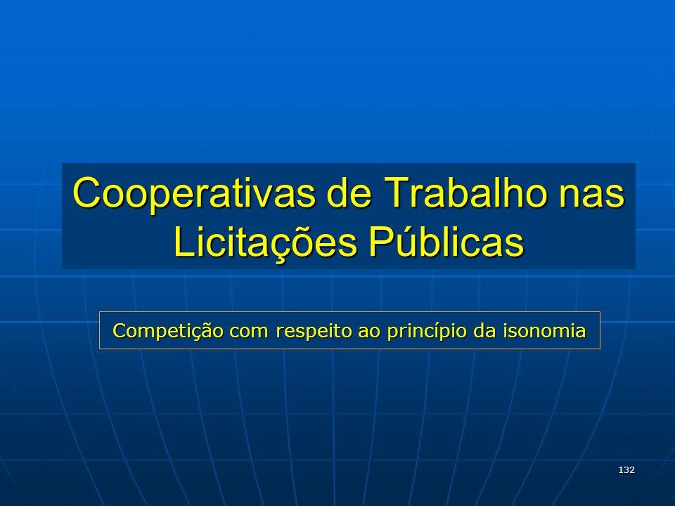 132 Cooperativas de Trabalho nas Licitações Públicas Competição com respeito ao princípio da isonomia