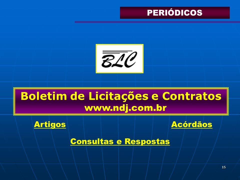 15 Boletim de Licitações e Contratos www.ndj.com.br Artigos Consultas e Respostas Acórdãos PERIÓDICOS
